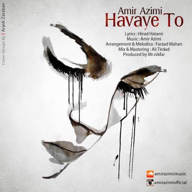 Amir Azimi Havaye To - متن آهنگ جدید هوای تو امیر عظیمی