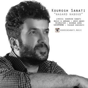 Kourosh Sanati Nagard Naboud 300x300 - متن آهنگ جدید نگرد نبود کوروش صنعتی