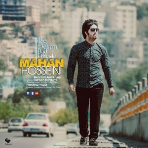 Mahan Hosseini Be Delam Bad Oomade 300x300 - متن آهنگ جدید به دلم بد اومده ماهان حسینی