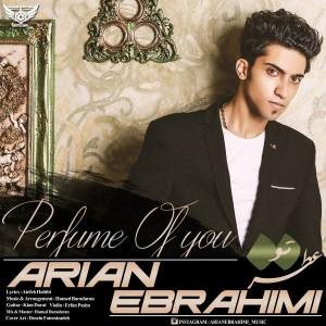 Arian Ebrahimi Atre To 300x300 - متن آهنگ جدید عطر تو آرین ابراهیمی