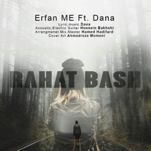 Dana Akbari Rahat Bash Ft Erfan ME 300x300 - متن آهنگ جدید راحت باش دانا اکبری و عرفان M.E