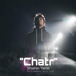 Shahin Yarali Chatr