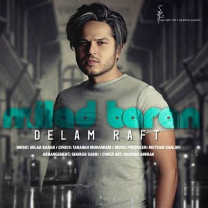 Milad Baran Delam Raft 300x300 - متن آهنگ جدید دلم رفت میلاد باران