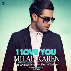 Milad Karen I Love You 300x300 - متن آهنگ جدید دوست دارم میلاد کارن