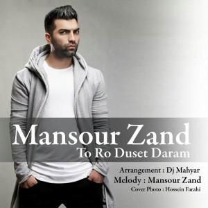 Mansour Zand To Ro Dostet Daram
