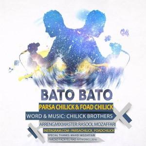 Parsa Chilick Ft Foad Chilick Bato Bato 300x300 - متن آهنگ جدید باتو باتو پارسا چیلیک و فواد چیلیک