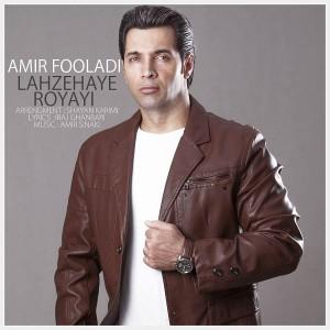 Amir Fooladi Lahzehaye Royayi