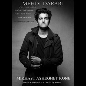 Mehdi Darabi Mikhast Asheghet Kone