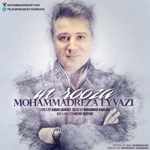 Mohammadreza Eyvazi In Rooza 300x300 - متن آهنگ جدید این روزا محمد رضا عیوضی