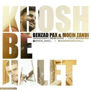 Behzad Pax Ft Moein Zandi Khosh Behalet