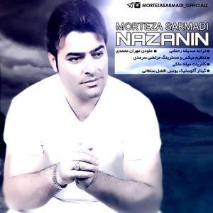 Morteza Sarmadi Nazanin 300x300 - متن آهنگ جدید نازنین مرتضی سرمدی