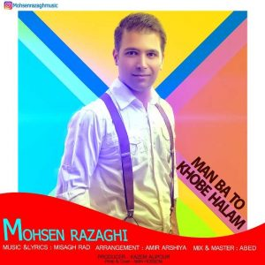 Mohsen Razaghi  Man Ba To Khobe Halam
