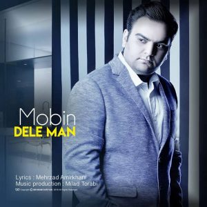 Mobin Tanha Dele Man 300x300 - متن آهنگ جدید دل من مبین