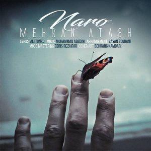 Mehran Atash Naro 300x300 - متن آهنگ جدید نرو مهران آتش